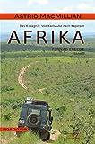 Afrika fernab erlebt (1): Band 1: Das K-Wagnis: Von Karlsruhe nach Kapstadt (German Edition)