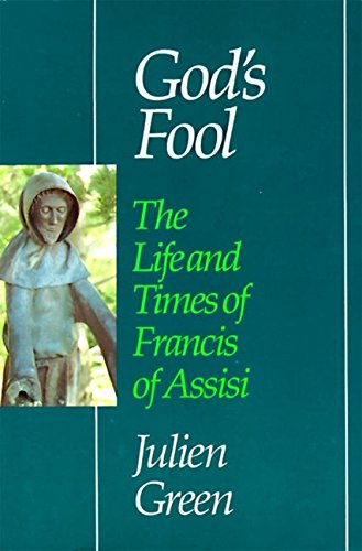 God's Fool: The Life and Times of Francis of Assisi (Perennial library)