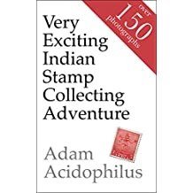 Very Exciting Indian Stamp Collecting Adventure