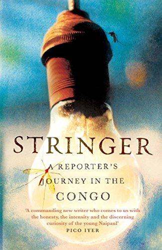 Stringer: A Reporter's Journey in the Congo por Anjan Sundaram