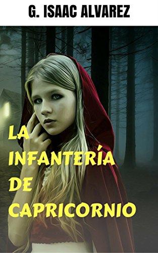 LA INFANTERÍA DE CAPRICORNIO (DIAMANTES nº 0) por G. Isaac Alvarez