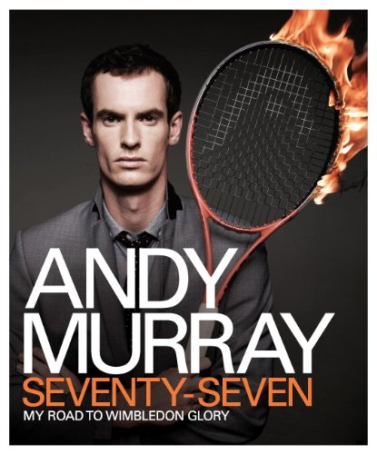 Andy Murray: Seventy-Seven: My Road to Wimbledon Glory (English Edition) por Andy Murray