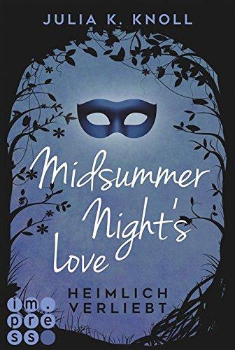 Midsummer Night's Love. Heimlich verliebt von [Knoll, Julia Kathrin]