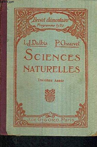 SCIENCES NATURELLES - DU BREVET ELEMENTAIRE - ET DES ECOLES PRIMAIRES SUPERIEURES - PROGRAMMES DE 1920 - TROISIEME ANNEE
