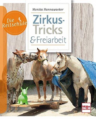 Zirkus-Tricks & Freiarbeit (Die Reitschule)