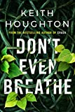 Don't Even Breathe (Maggie Novak Thriller Book 1) by Keith Houghton