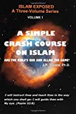 A Simple Crash Course on Islam: Are the Bible's God and Allah the Same? (Islam Exposed)