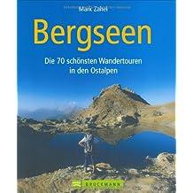 Bergseen - Die 70 schönsten Wandertouren in den Ostalpen
