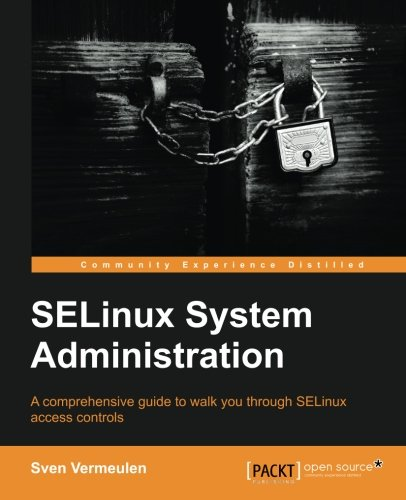 SELinux Policy Administration por Sven Vermeulen