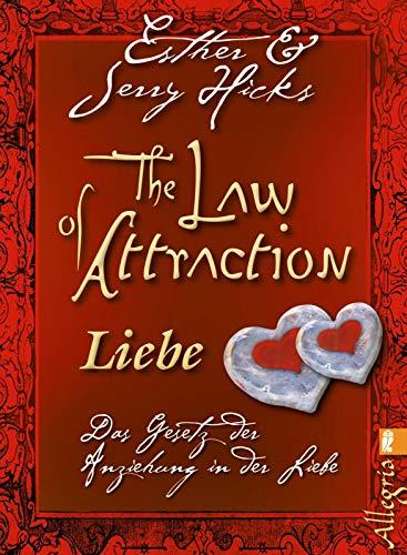 The Law of Attraction - Liebe: Das Gesetz der Anziehung in der Liebe (0)