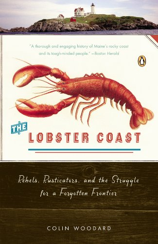 The Lobster Coast: Rebels, Rusticators, and the Struggle for a Forgotten Frontier (English Edition)