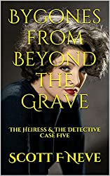 Bygones from Beyond the Grave: The Heiress & The Detective Case Five (English Edition)