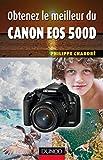 Obtenez le meilleur du Canon EOS 500D