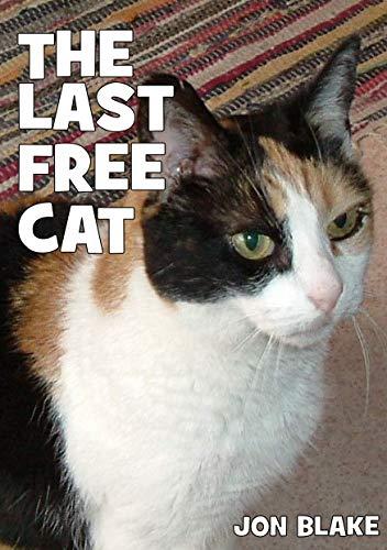 The Last Free Cat (English Edition) eBook: Jon Blake: Amazon.es ...