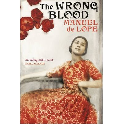 [(The Wrong Blood)] [ By (author) Manuel De Lope, Translated by John Cullen ] [July, 2011]