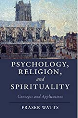 Psychology, Religion, and Spirituality: Concepts and Applications (Cambridge Studies in Religion, Philosophy, and Society) Kindle Edition