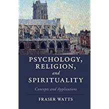 Psychology, Religion, and Spirituality: Concepts and Applications (Cambridge Studies in Religion, Philosophy, and Society)