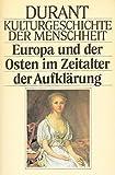Europa und der Osten im Zeitalter der Aufklärung (Kulturgeschichte der Menschheit, Band 15)