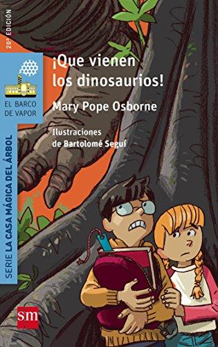 ¡Que vienen los dinosaurios! (El Barco de Vapor Azul) por Mary Pope Osborne