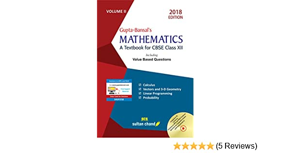 Gupta-Bansal's Mathematics CBSE XII - Vol  2: A Textbook for