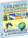 Children's Encyclopedia - General Knowledge: Familiarising Children with the General Worldly Knowledge