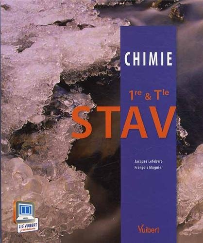Chimie 1re & Tle STAV - Nouveau programme par Jacques Lefèbvre