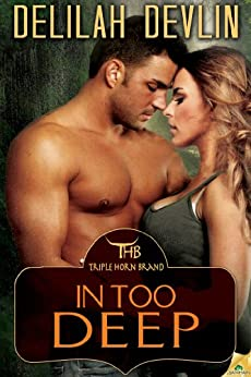 In Too Deep (The Triple Horn Brand Book 2) by [Devlin, Delilah]