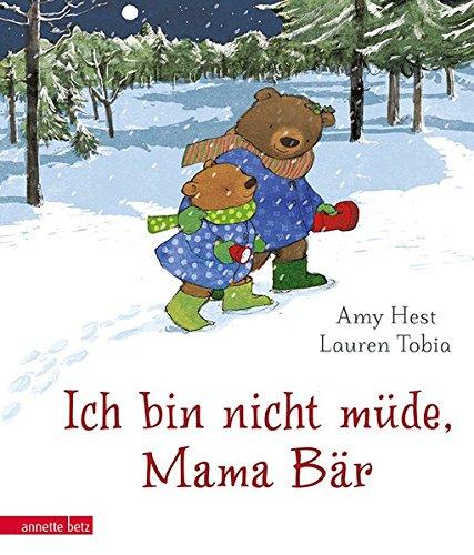 Preisvergleich Produktbild Ich bin nicht müde, Mama Bär
