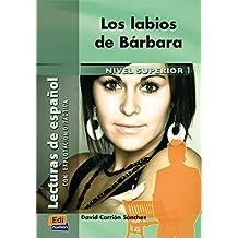 Los labios de Bárbara (Lecturas de español para jóvenes y adult)