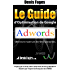 Le Guide d'Optimisation de Google AdWords