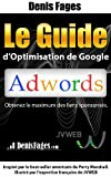 Telecharger Livres Le Guide d Optimisation de Google AdWords (PDF,EPUB,MOBI) gratuits en Francaise
