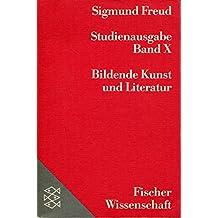 Freud: Studienausgabe, Bd. 10: Bildende Kunst und Literatur