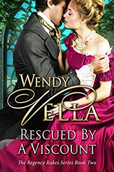 Rescued By A Viscount (Regency Rakes Book 2) (English Edition) von [Vella, Wendy]