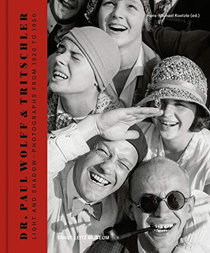 Dr. Paul Wolff & Tritschler: Light and Shadow - Photographs from 1920 to 1950