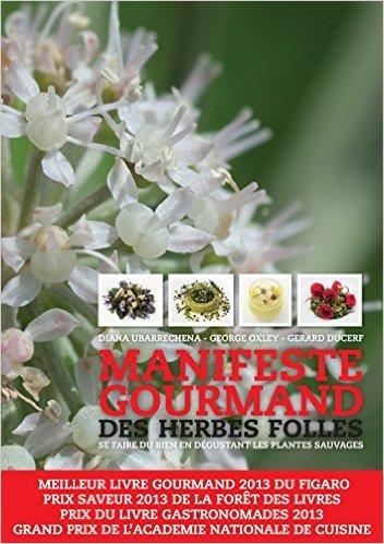 Manifeste gourmand des herbes folles de George Oxley,Diana Ubarrechena,Grard Ducerf ( 24 avril 2013 )