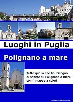 Luoghi in Puglia: Polignano a mare di [Flore, Francesco]