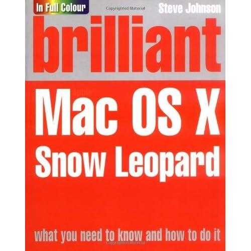Brilliant Mac OS X Snow Leopard by Mr Steve Johnson (2009-09-17)