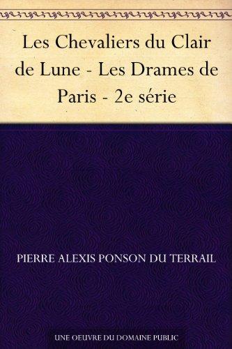 Couverture du livre Les Chevaliers du Clair de Lune - Les Drames de Paris - 2e série