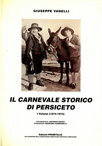 Il carnevale storico di S. Giovanni in Persiceto (1874 - 1992)