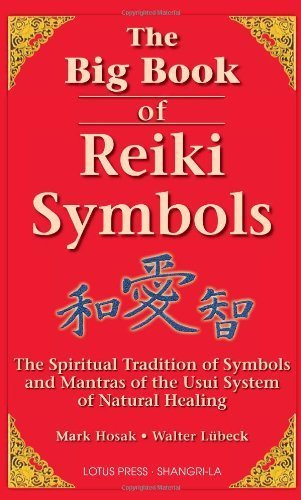 The Big Book of Reiki Symbols: The Spiritual Transition of Symbols and Mantras of the Usui System of Natural Healing by Hosak, Mark, Luebeck, Walter (2006) Paperback