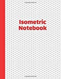 Isometric Notebook: Isometric Graph Paper Notebook 3D Paper 120 pages Engineering Paper Grid of Equilateral Triangles