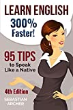 Libros En Idiomas Extranjeros Best Deals - Learn English: 300% Faster - 95 English Tips to Speak English Like a Native English Speaker! (English, Learn English, Learn English for Kids, Learn English ... Tips, English Tip Book 1) (English Edition)