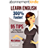 Learn English: 300% Faster - 95 English Tips to Speak English Like a Native English Speaker! (English, Learn English, Learn English for Kids, Learn English ... Tips, English Tip Book 1) (English Edition)