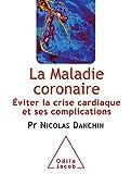 La Maladie coronaire : Éviter la crise cardiaque et ses complications