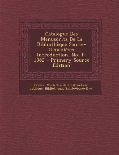 Catalogue Des Manuscrits De La Bibliothèque Sainte-Geneviève: Introduction. No. 1-1382