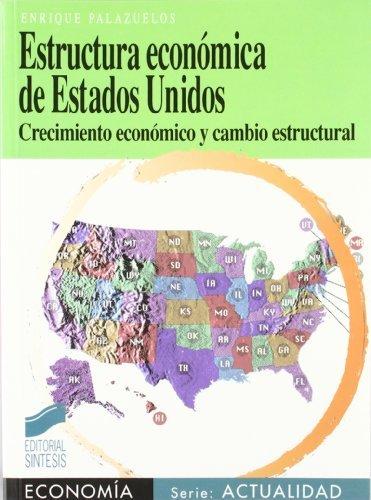 Estructura económica de EE UU (Síntesis economía. Economía y actualidad) por Enrique Palazuelos