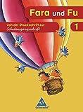 Fara und Fu - Ausgabe 2007: Von der Druckschrift zur SAS (Schreibübungsheft)