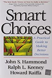 Smart Choices: A Practical Guide to Making Better Decisions by John S. Hammond (1998-09-10)