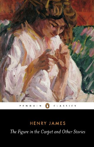 The Figure in the Carpet and Other Stories (Classics)