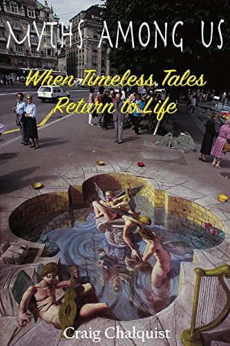 Myths Among Us: When Timeless Tales Return to Life (Living Myth)